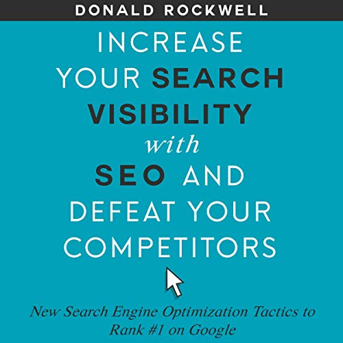 Increase Your Search Visibility with SEO and Defeat Your Competitors audiobook cover art