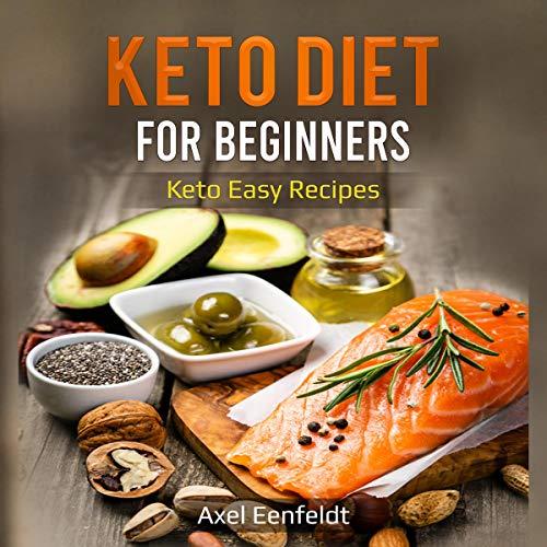 Keto Diet for Beginners: Keto Easy Recipes Titelbild