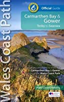 Carmarthen Bay & Gower: Tenby to Swansea (Official Guide - Wales Coast Path)