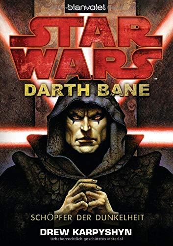 Star Wars™ - Darth Bane: Schöpfer der Dunkelheit