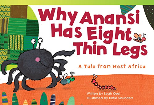 Why Anansi Has Eight Thin Legs: A Tale from West Africa (Fiction Readers)