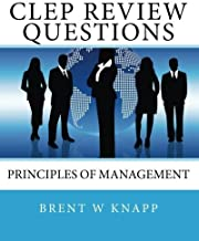 CLEP Review Questions - Principles of Management by Brent W Knapp (2010-05-16)