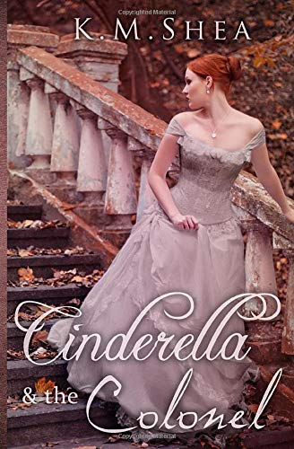 Cinderella and the Colonel: A Timeless Fairy Tale (Timeless Fairy Tales)
