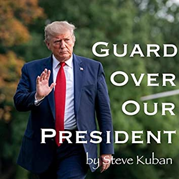 Guard over Our President