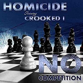 No Competition (feat. Crooked I)