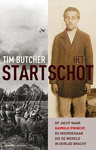 Het startschot: op jacht naar Gavrilo Princip, de moordenaar die de wereld in oorlog bracht (Dutch Edition)