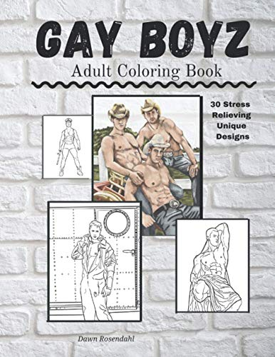 GAY BOYZ Adult Coloring Book: Men in Uniform, Cowboys, Policemen, Leathermen, Military Men, and much more!