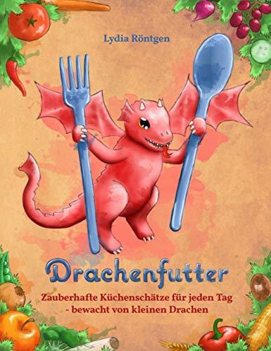 Buchseite und Rezensionen zu 'Drachenfutter: Zauberhafte Küchenschätze für jeden Tag' von Lydia Röntgen