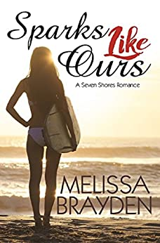 Sparks Like Ours (Seven Shores Romance) by [Melissa Brayden]
