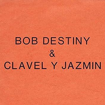 Bob Destiny & Clavel y Jazmín