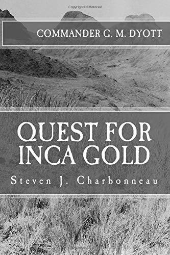 Quest for Inca Gold: Commander G. M. Dyott's 1947 Llanganati Expedition