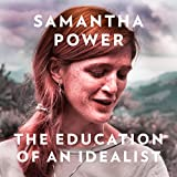 The Education of an Idealist - Samantha Power
