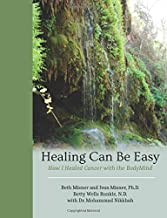 Healing Can Be Easy: How I Healed Cancer with the BodyMind