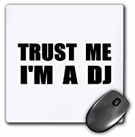 3drose Trust Me I ' m a DJ Fun Dying Humor Funny Music Deejay Job Workギフト – マウスパッド