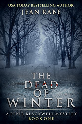 In a deceptively peaceful county, a murderer hides in plain sight… <br><em>The Dead of Winter</em> by bestselling author Jean Rabe