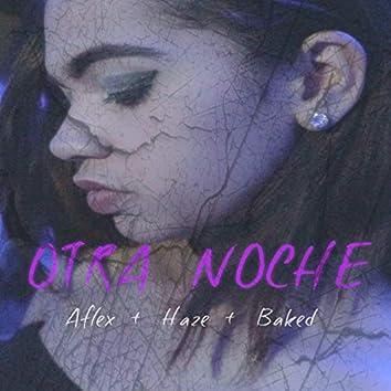 Otra Noche (feat. Aflex, Haze & Baked)