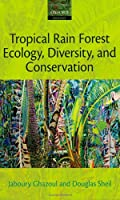 Tropical Rain Forest Ecology, Diversity, and Conservation