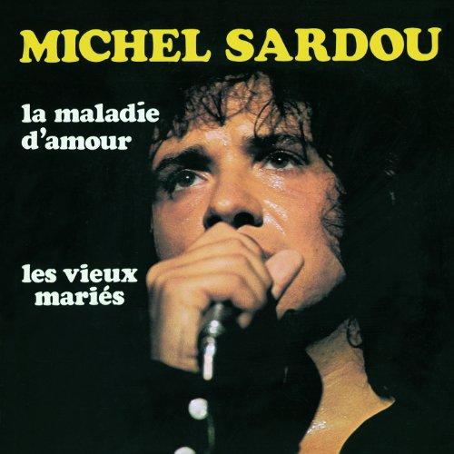 La Boite A Chansons La Maladie D Amour Michel Sardou Partitions Paroles Et Accords