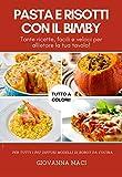 pasta e risotti con il bimby: tante ricette facili e veloci per allietare la tua tavola (ricette con il bimby)