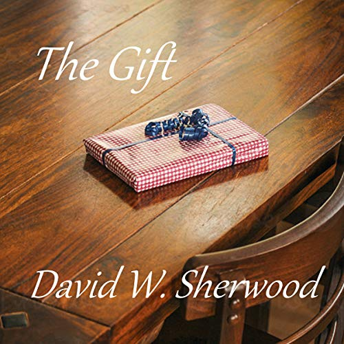 The Gift (Short Stories of David W. Sherwood) cover art