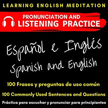 Spanish to English - Beginner - 100 Commonly Used Sentences and Questions