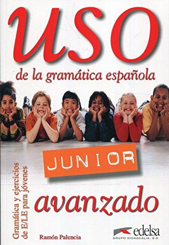 Uso de la gramática española. Júnior avanzado. Per la Scuola media. Con espansione online: Libro del alumno: avanzado