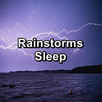 Rainstorms Sleep