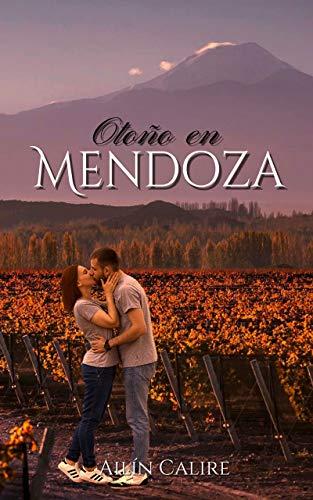No es lo mismo el otoño en Mendoza de Ailín Calire
