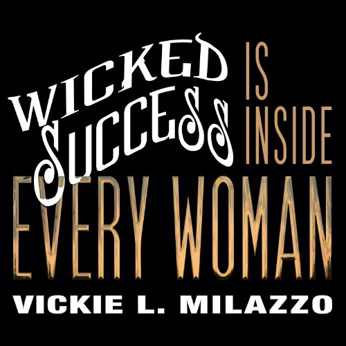 Wicked Success Is Inside Every Woman audiobook cover art