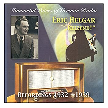 "Immortal Voices of German Radio: Eric Helgar ""Reizend!"" (Remastered 2015)"
