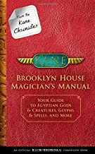 From the Kane Chronicles Brooklyn House Magician's Manual (An Official Rick Riordan Companion Book): Your Guide to Egyptia...