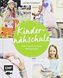 Nähen kompakt – Kindernähschule: Erste Projekte für kleine Nähbegeisterte