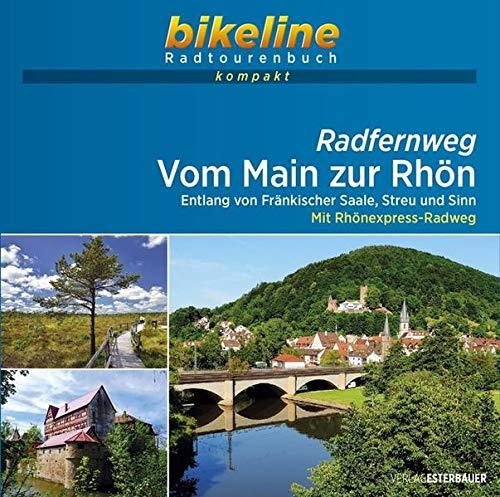 Radfernweg Vom Main zur Rhön: Entlang von Fränkischer Saale, Streu und Sinn – Mit Rhönexpress-Radweg. 1:50.000, 265 km, GPS-Tracks Download, ... Live-Update (bikeline Radtourenbuch kompakt)