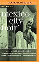 Mexico City Noir (Akashic Noir)