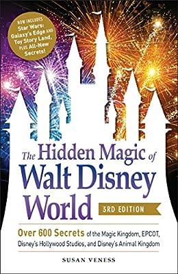 The Hidden Magic of Walt Disney World, 3rd Edition: Over 600 Secrets of the Magic Kingdom, EPCOT, Disney's Hollywood Studios, and Disney's Animal Kingdom from Adams Media