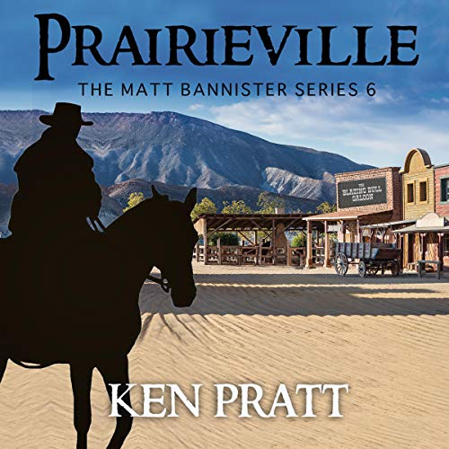 Prairieville: Matt Bannister Western, Book 6