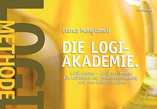 LOGI-Akademie - LOGI lehren - LOGI verstehen. Ein Leitfaden zur Patientenschulung und zum Selbststudium.