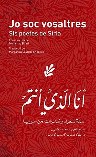 Jo soc vosaltres: Sis poetes de Síria