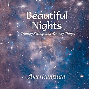 Beautiful Nights: Trancey Strings and Droney Things