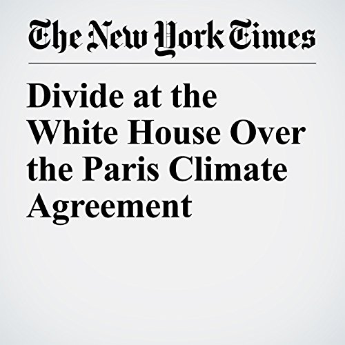 Divide at the White House Over the Paris Climate Agreement audiobook cover art