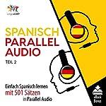 Spanisch Parallel Audio - Einfach Spanisch Lernen mit 501 Sätzen in Parallel Audio