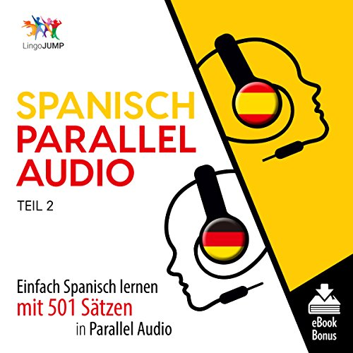 Spanisch Parallel Audio - Einfach Spanisch Lernen mit 501 Sätzen in Parallel Audio [Spanish Parallel Audio - Easily Learn Spanish with 501 Sentences in Parallel Audio] audiobook cover art