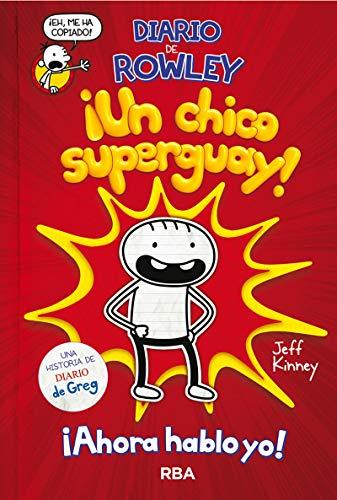 Diario de Rowley 1. ¡Un chico super guay!: Una historia de Diario de Greg