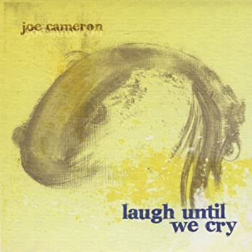 Laugh Until We Cry