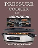 Pressure Cooker Diet Cookbook: Over 70 Delicious and Easy-to-Cook Recipes for Busy Mum