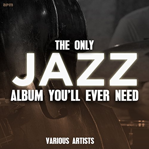 The Only Jazz Album You\'ll Ever Need