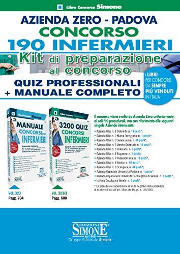 Azienda Zero Padova. Concorso 190 infermieri. Kit di preparazione al concorso. Quiz professionali + Manuale completo. Con espansione online. Con software di simulazione