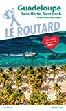 Guide du Routard Guadeloupe 2019: (St Martin, St Barth) +...