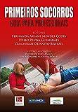 Primeiros Socorros: Guia para profissionais