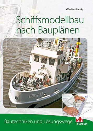 Schiffsmodellbau nach Bauplänen: Bautechniken und Lösungswege